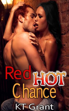 Cover Reveal & Excerpt: Red Hot Chance by KT Grant