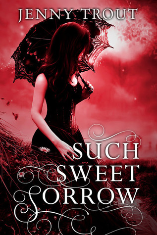 Such Sweet Sorrow