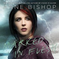 Listen Up! #Audiobook Review: Marked in Flesh by Anne Bishop