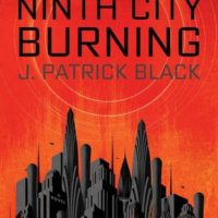 Review: Ninth City Burning by J. Patrick Black