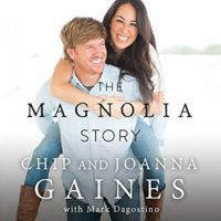 Listen Up! #Audiobook Review: The Magnolia Story by Chip & Joanna Gaines