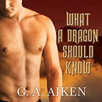Listen Up! #Audiobook Review: What a Dragon Should Know by G.A. Aiken