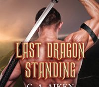 Listen Up! #Audiobook Review: Last Dragon Standing by G.A. Aiken