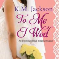 Review: To Me I Wed by K.M. Jackson