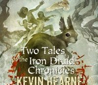 Listen Up! #Audiobook Review: Two Tales of the Iron Druid Chronicles by Kevin Hearne