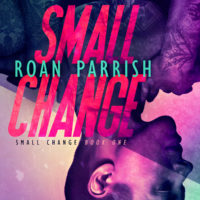Review + Blog Tour: Small Change by Roan Parrish
