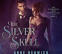 Listen Up! #Audiobook Review: The Silver Skull by Anne Renwick