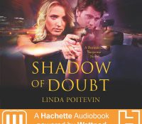Listen Up! #Audiobook Review: Shadow of Doubt by Linda Poitevin