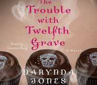 Listen Up! #Audiobook Review: The Trouble with Twelfth Grave by Darynda Jones
