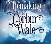 Review + Giveaway: The Remaking of Corbin Wale by Roan Parish