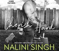 Listen Up! #Audiobook Review: Cherish Hard by Nalini Singh