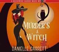 Listen Up! #Audiobook Review: Murder's a Witch by Danielle Garrett