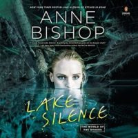 Listen Up! #Audiobook Review: Lake Silence by Anne Bishop