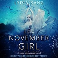 Listen Up! #Audiobook Review: The November Girl by Lydia Kang