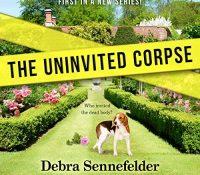Listen Up! #Audiobook Review: The Uninvited Corpse by Debra Sennefelder