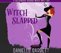 Listen Up! #Audiobook Review: Witch Slapped by Danielle Garrett