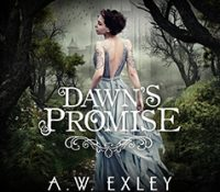 Listen Up! #Audiobook Review: Dawn's Promise by A.W. Exley