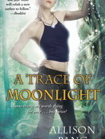 Review & Giveaway: A Trace of Moonlight by Allison Pang