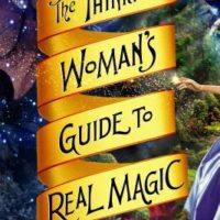Review: The Thinking Woman's Guide to Real Magic by Emily Croy Barker