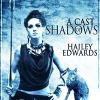 Review: A Cast of Shadows by Hailey Edwards