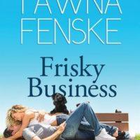 Review Frisky Business by Tawna Fenske