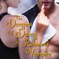 Review: The Dangers of Dating a Rebound Vampire by Molly Harper