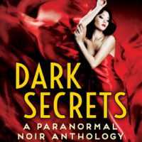 Review: Dark Secrets, A Paranormal Noir Anthology