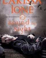 #TBT: Bound by Night by Larissa Ione