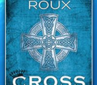 Blog Tour + Giveaway: Cross & Crown by Abigail Roux