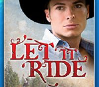 Blog Tour & Giveaway: Let It Ride by L.C. Chase