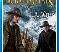 Book Spotlight + Giveaway: Noble Metals by L.A. Witt