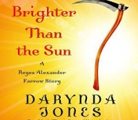 Listen Up! #Audiobook Review: Brighter Than the Sun by Darynda Jones