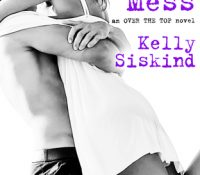 Sunday Snippet: A Fine Mess by Kelly Siskind