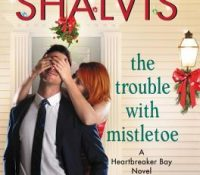 Review + Excerpt: The Trouble with Mistletoe by Jill Shalvis