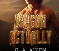 Listen Up! #Audiobook Review: Dragon Actually by G.A. Aiken
