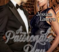 Author Guest Post: Jessica Lauryn (A Passionate Play)