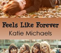 Author Guest Post: Katie Michaels (Feels Like Forever)