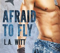 Spotlight Blog Tour: Afraid to Fly by L.A. Witt