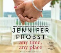 Listen Up! #Audiobook Review: Any Time, Any Place by Jennifer Probst