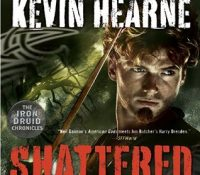 Listen Up! #Audiobook Review: Shattered by Kevin Hearne