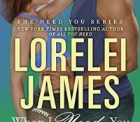 Review + Giveaway: When I Need You by Lorelei James