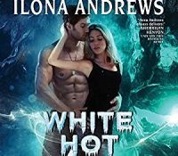 Listen Up! #Audiobook Review: White Hot by Ilona Andrews