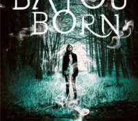 Review: Bayou Born by Hailey Edwards