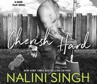 Listen Up! #Audiobook Review: Cherish Hard by Nalini Singh