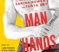 Listen Up! #Audiobook Review: Man Hands by Sarina Bowen and Tanya Eby