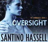 Listen Up! #Audiobook Review: Oversight by Santino Hassell