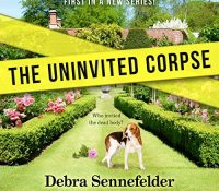 Listen Up! #Audiobook Review: The Uninvited Corpse by Debra Sennefelder