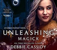JIAM #Audiobook Review: Unleashing Magick by Debbie Cassidy