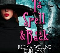 JIAM #Audiobook Review: To Spell and Back by ReGina Welling & Erin Lynn