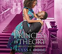 Listen Up! #Audiobook Review: A Princess In Theory by Alyssa Cole